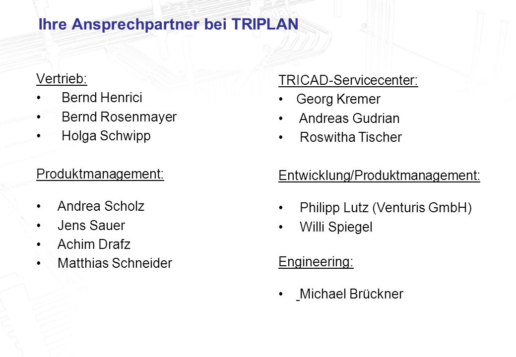 Ihre Ansprechpartner bei TRIPLAN