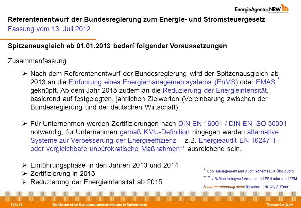 Referentenentwurf der Bundesregierung zum Energie- und Stromsteuergesetz Fassung vom 13. Juli 2012