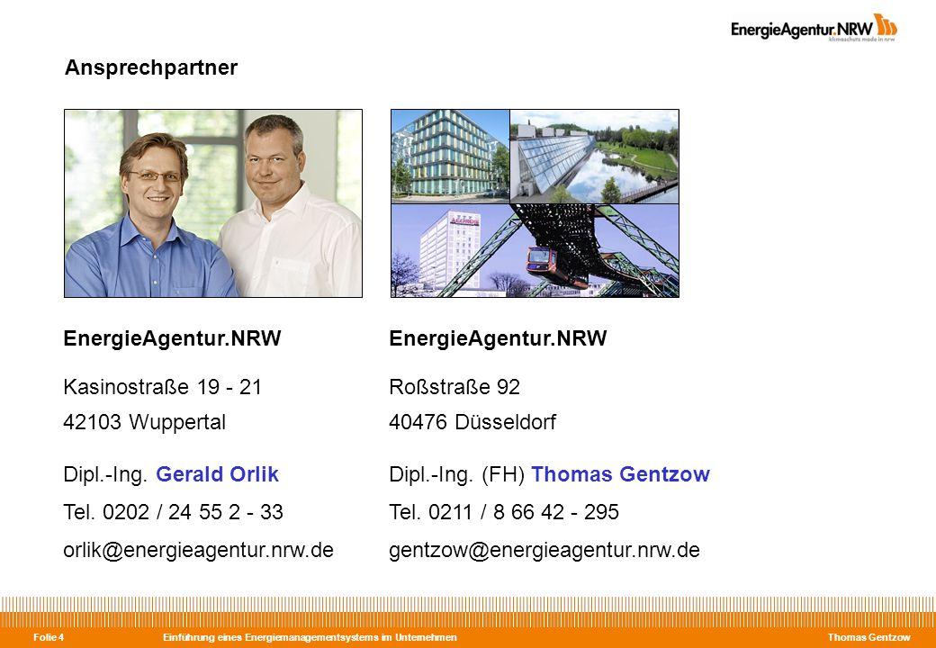 Ansprechpartner EnergieAgentur.NRW. Kasinostraße 19 - 21. 42103 Wuppertal. Dipl.-Ing. Gerald Orlik.
