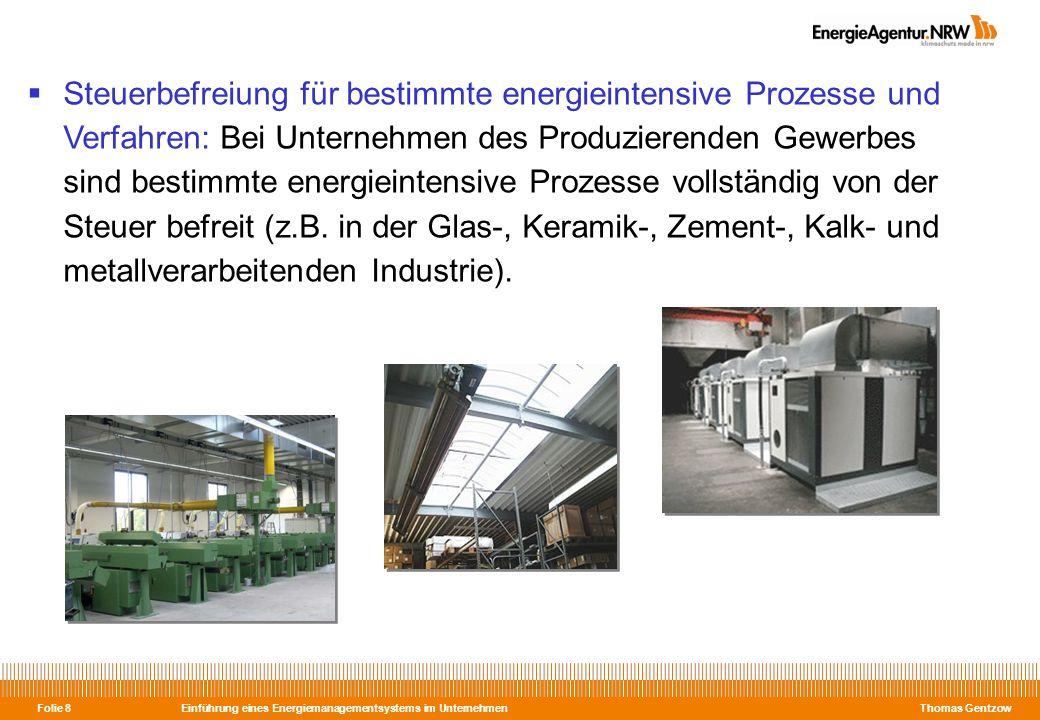 Steuerbefreiung für bestimmte energieintensive Prozesse und Verfahren: Bei Unternehmen des Produzierenden Gewerbes sind bestimmte energieintensive Prozesse vollständig von der Steuer befreit (z.B. in der Glas-, Keramik-, Zement-, Kalk- und metallverarbeitenden Industrie).