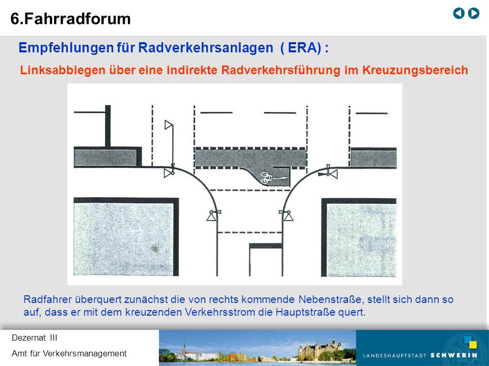 6.Fahrradforum Empfehlungen für Radverkehrsanlagen ( ERA) :