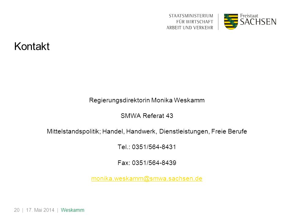 Kontakt Regierungsdirektorin Monika Weskamm SMWA Referat 43
