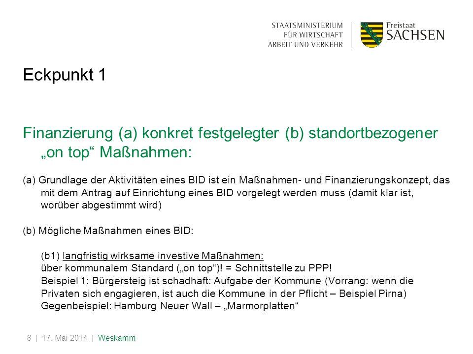 """Eckpunkt 1 Finanzierung (a) konkret festgelegter (b) standortbezogener """"on top Maßnahmen:"""