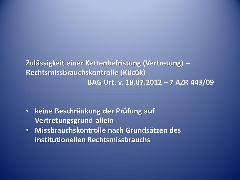 Zulässigkeit einer Kettenbefristung (Vertretung) – Rechtsmissbrauchskontrolle (Kücük)