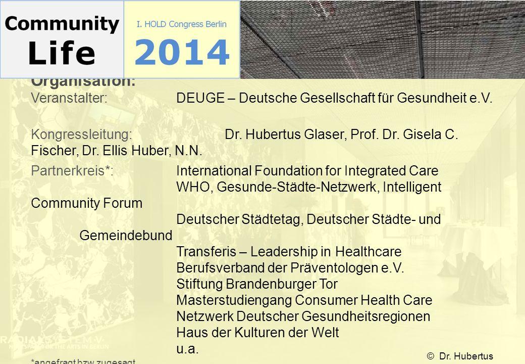 Organisation: Veranstalter: DEUGE – Deutsche Gesellschaft für Gesundheit e.V.