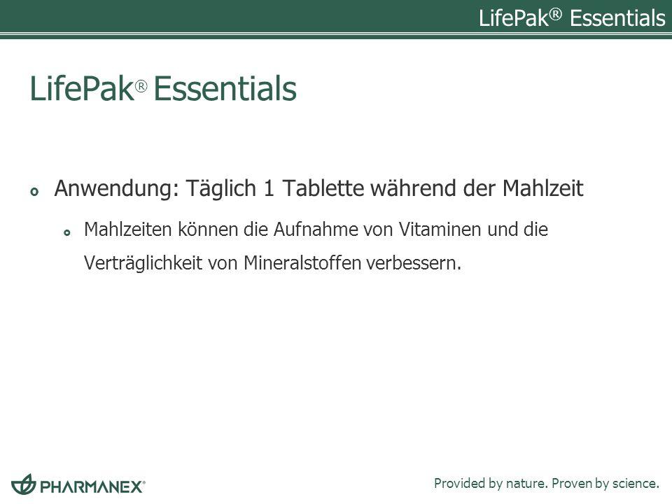 LifePak® Essentials Anwendung: Täglich 1 Tablette während der Mahlzeit