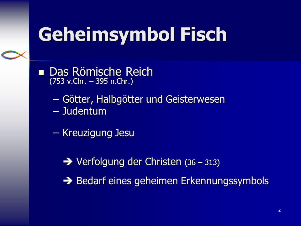 Geheimsymbol Fisch Das Römische Reich (753 v.Chr. – 395 n.Chr.)