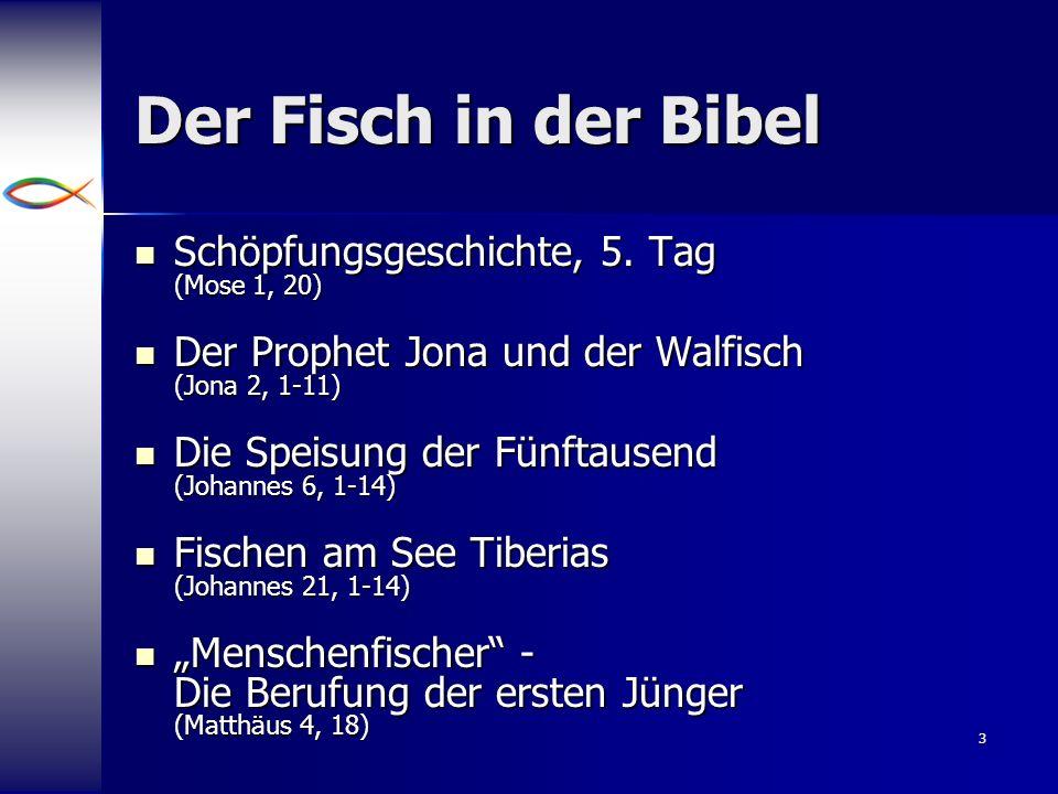 Der Fisch in der Bibel Schöpfungsgeschichte, 5. Tag (Mose 1, 20)