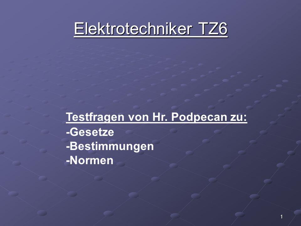Elektrotechniker TZ6 Testfragen von Hr. Podpecan zu: -Gesetze