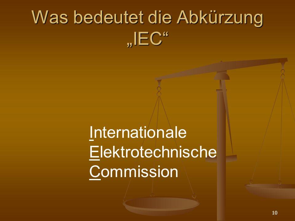 """Was bedeutet die Abkürzung """"IEC"""