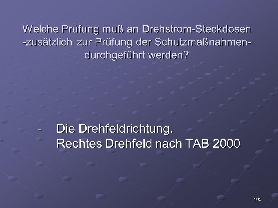 Die Drehfeldrichtung. Rechtes Drehfeld nach TAB 2000