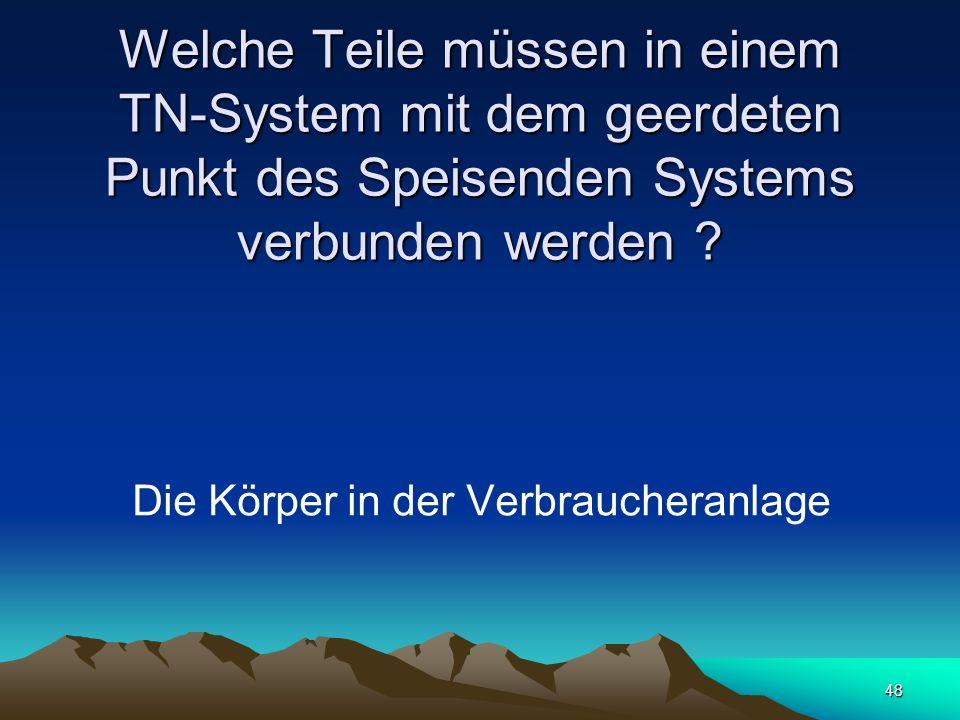 Welche Teile müssen in einem TN-System mit dem geerdeten Punkt des Speisenden Systems verbunden werden