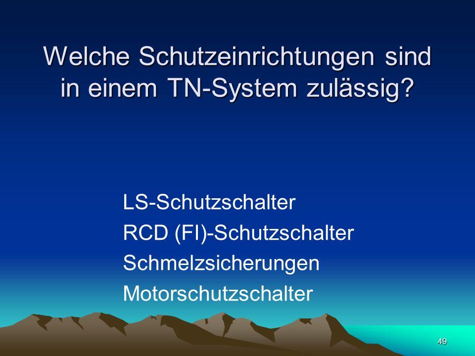 Welche Schutzeinrichtungen sind in einem TN-System zulässig