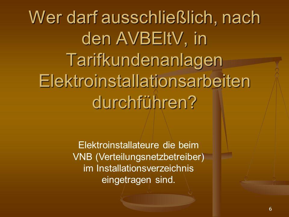 Wer darf ausschließlich, nach den AVBEltV, in Tarifkundenanlagen Elektroinstallationsarbeiten durchführen