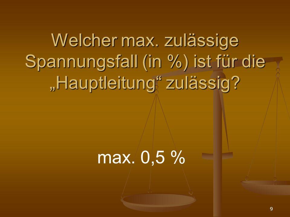 """Welcher max. zulässige Spannungsfall (in %) ist für die """"Hauptleitung zulässig"""