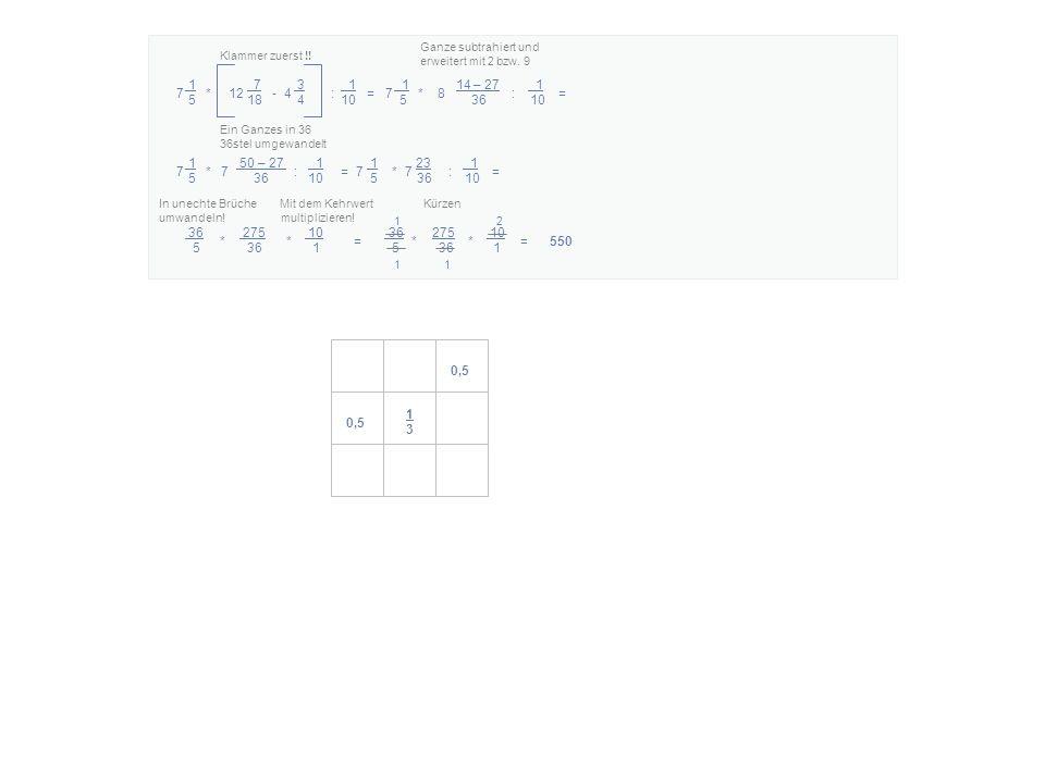 Ganze subtrahiert und erweitert mit 2 bzw. 9. Klammer zuerst !! 1 7 3 1 1 14 – 27 1.