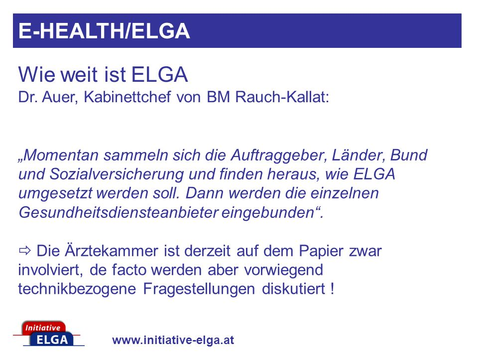Wie weit ist ELGA Dr. Auer, Kabinettchef von BM Rauch-Kallat: