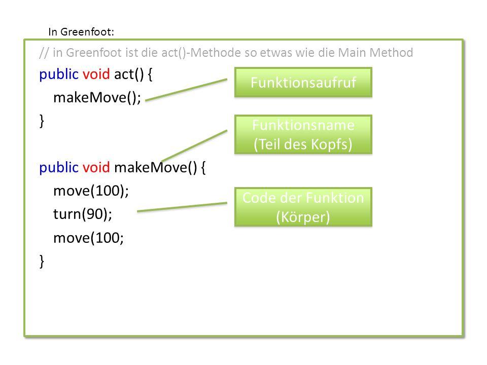 Funktionsaufruf Funktionsname (Teil des Kopfs) Code der Funktion