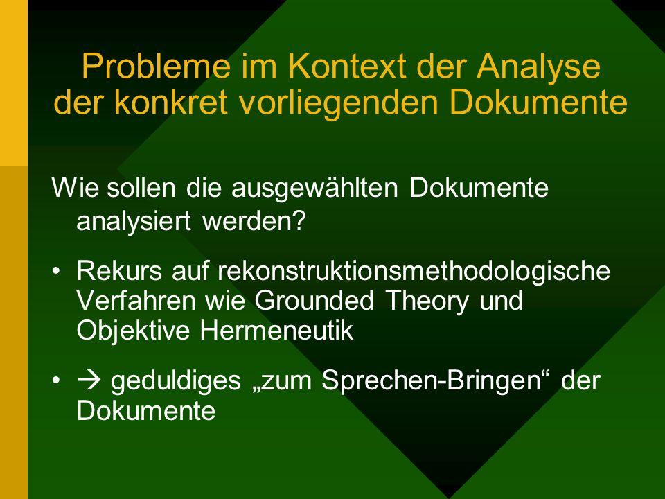 Probleme im Kontext der Analyse der konkret vorliegenden Dokumente