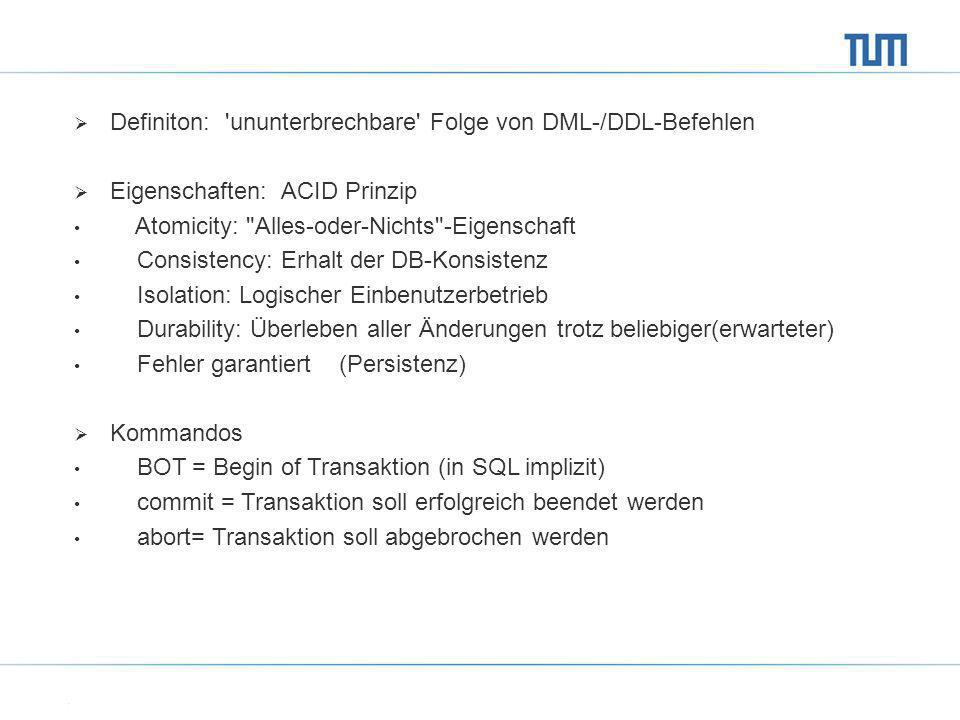 Definiton: ununterbrechbare Folge von DML-/DDL-Befehlen