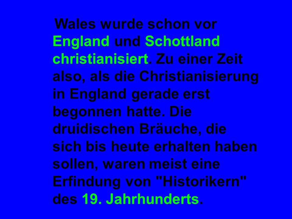 Wales wurde schon vor England und Schottland christianisiert
