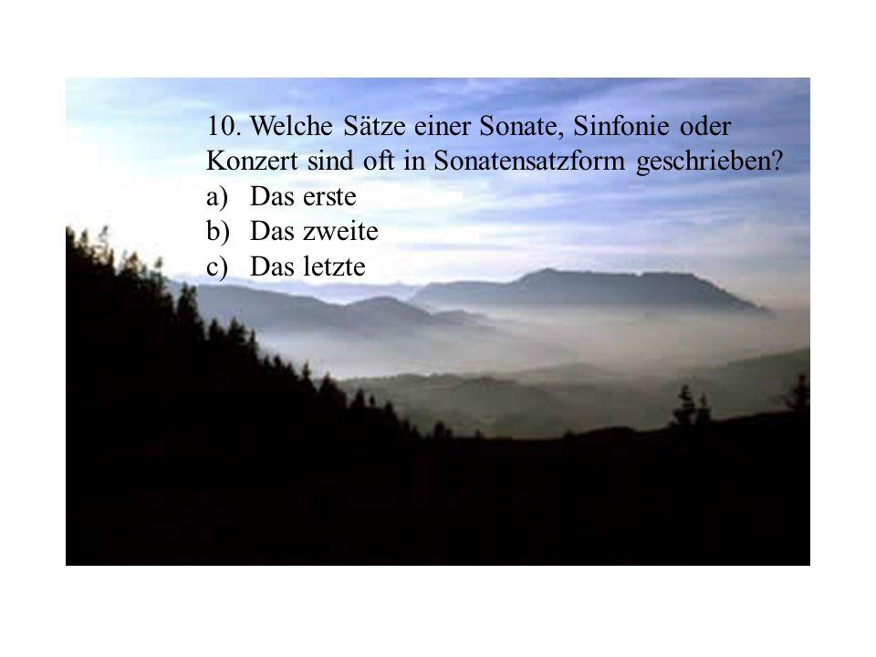 10. Welche Sätze einer Sonate, Sinfonie oder