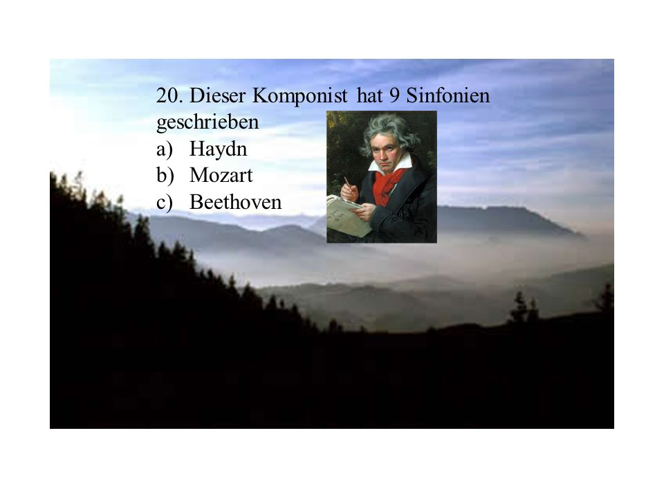 20. Dieser Komponist hat 9 Sinfonien