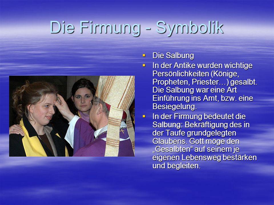Die Firmung - Symbolik Die Salbung