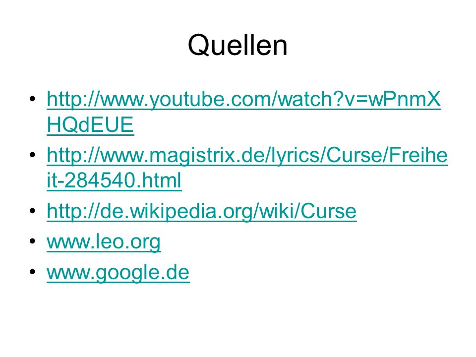 Quellen http://www.youtube.com/watch v=wPnmXHQdEUE
