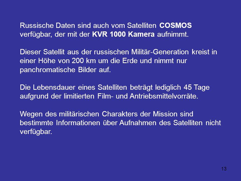 Russische Daten sind auch vom Satelliten COSMOS verfügbar, der mit der KVR 1000 Kamera aufnimmt.