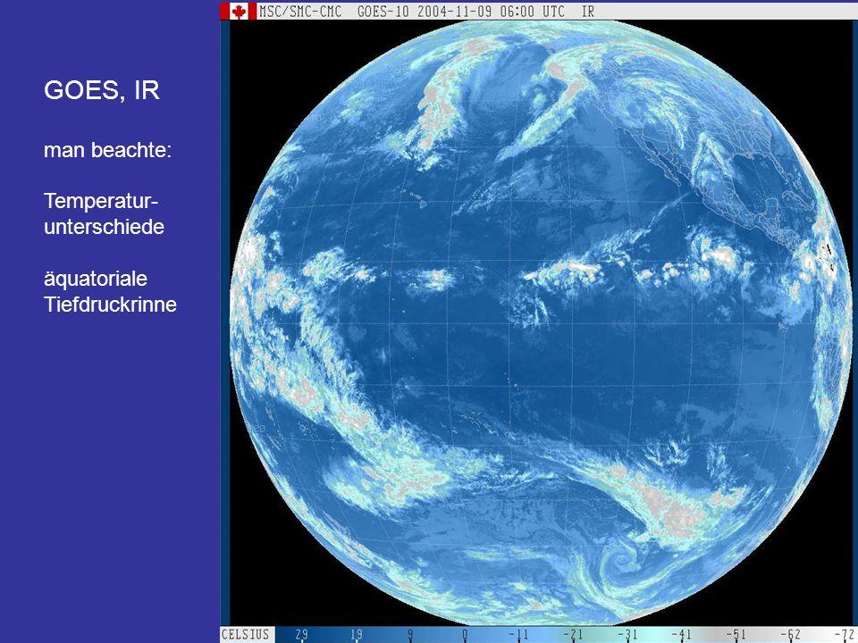 GOES, IR man beachte: Temperatur- unterschiede äquatoriale