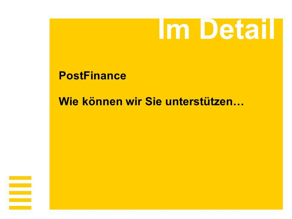 PostFinance Wie können wir Sie unterstützen…