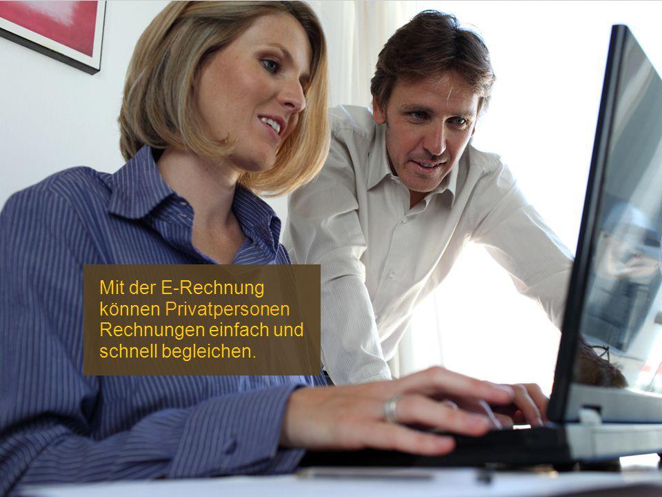 Mit der E-Rechnung können Privatpersonen Rechnungen einfach und schnell begleichen.