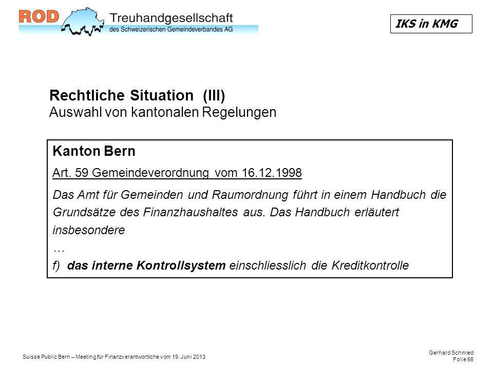 Rechtliche Situation (III) Auswahl von kantonalen Regelungen