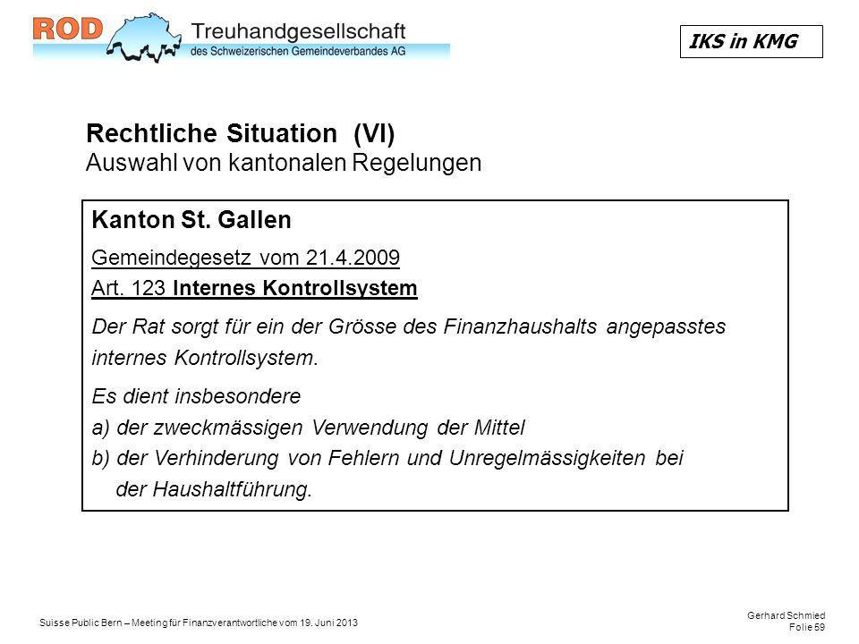 Rechtliche Situation (VI) Auswahl von kantonalen Regelungen