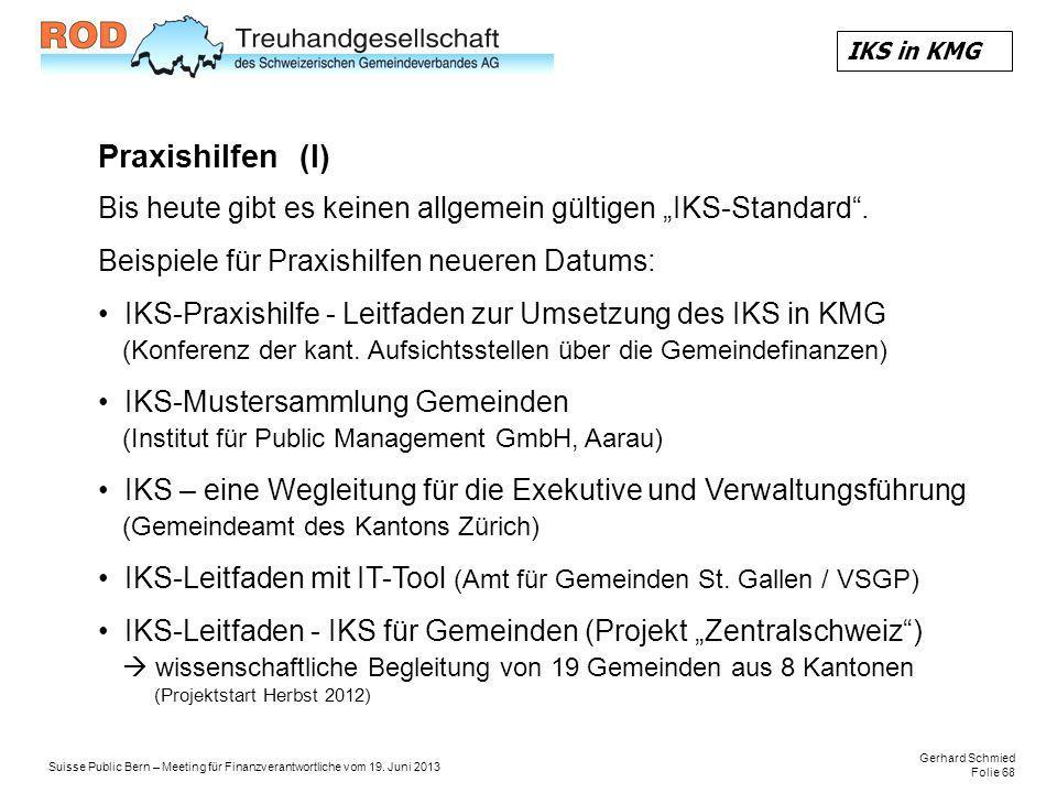 """IKS in KMG Praxishilfen (I) Bis heute gibt es keinen allgemein gültigen """"IKS-Standard . Beispiele für Praxishilfen neueren Datums:"""