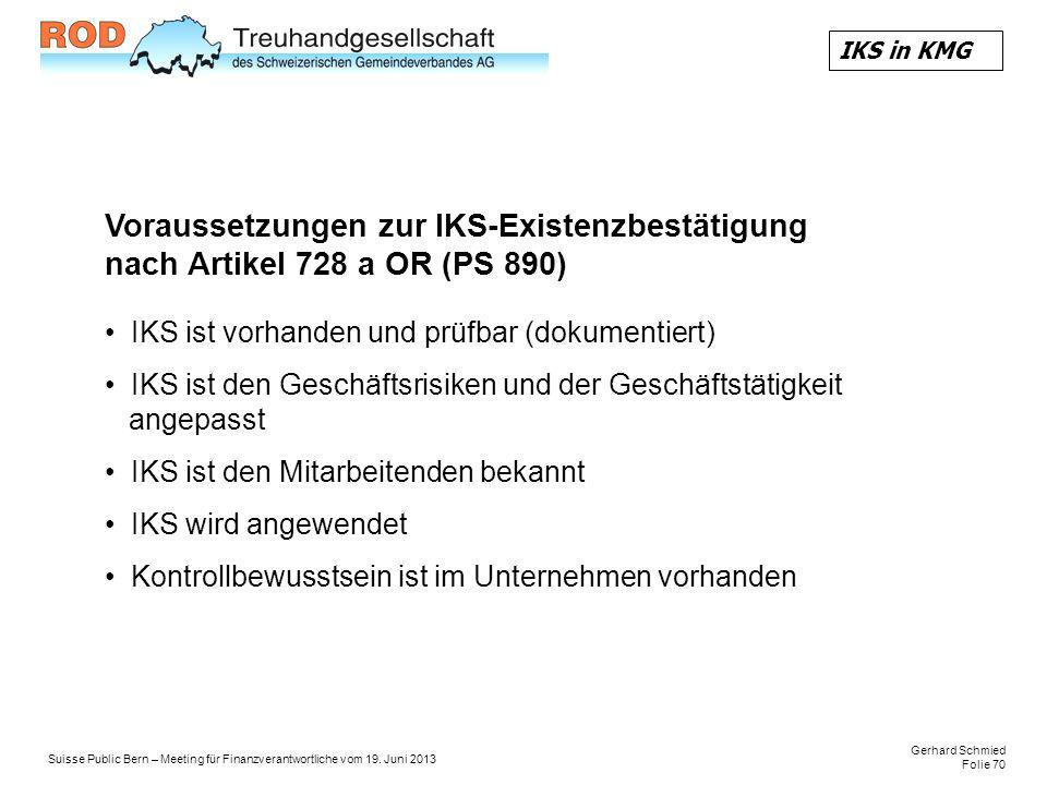 IKS in KMG Voraussetzungen zur IKS-Existenzbestätigung nach Artikel 728 a OR (PS 890) IKS ist vorhanden und prüfbar (dokumentiert)
