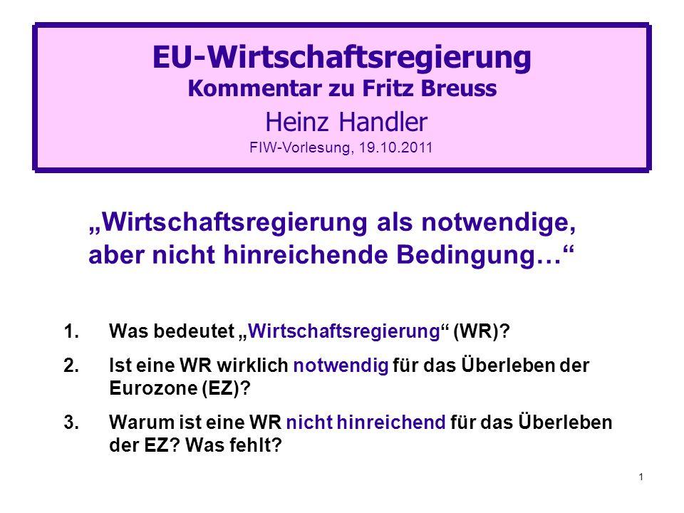 EU-Wirtschaftsregierung Kommentar zu Fritz Breuss Heinz Handler FIW-Vorlesung, 19.10.2011