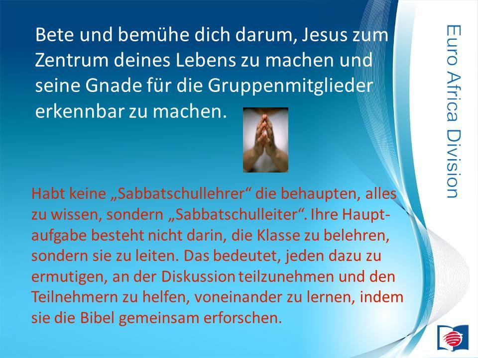 Bete und bemühe dich darum, Jesus zum