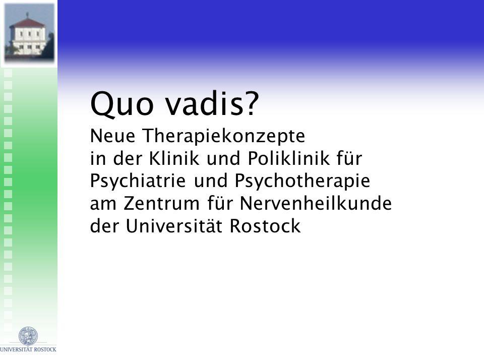 Quo vadis Neue Therapiekonzepte in der Klinik und Poliklinik für