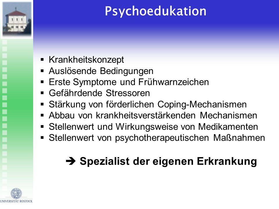 Psychoedukation  Spezialist der eigenen Erkrankung Krankheitskonzept