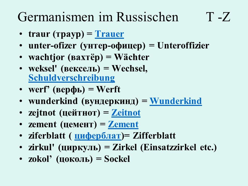 Germanismen im Russischen T -Z