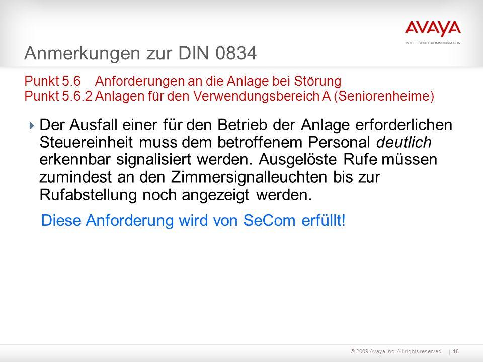 Anmerkungen zur DIN 0834 Punkt 5.6 Anforderungen an die Anlage bei Störung Punkt 5.6.2 Anlagen für den Verwendungsbereich A (Seniorenheime)