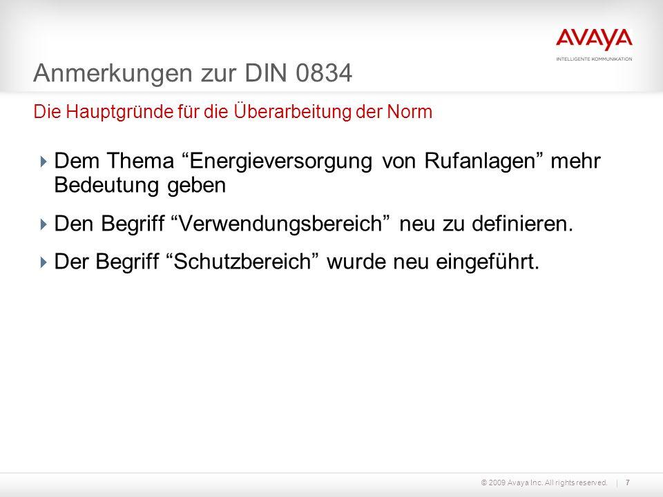 Anmerkungen zur DIN 0834 Die Hauptgründe für die Überarbeitung der Norm. Dem Thema Energieversorgung von Rufanlagen mehr Bedeutung geben.