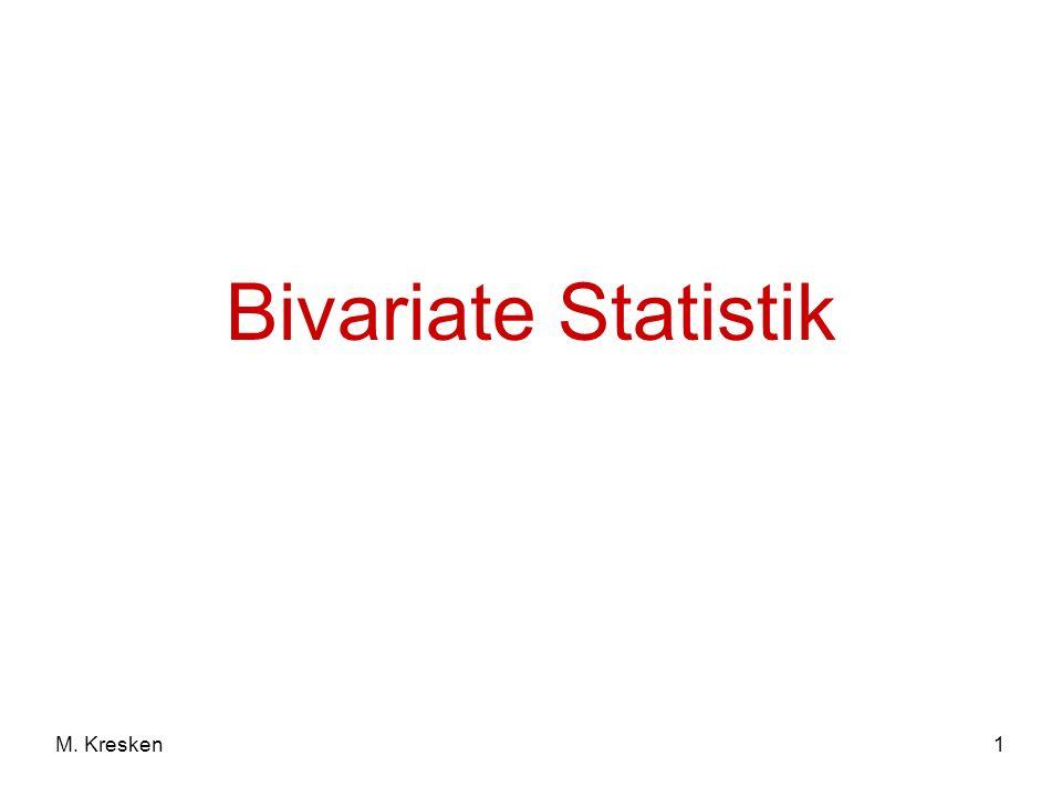 Bivariate Statistik M. Kresken
