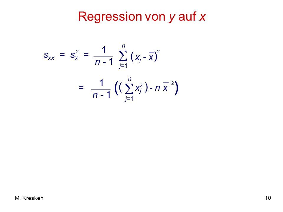   Regression von y auf x ( ) ( ) 1 n - 1 sxx = sx = xj - x _ _ 1