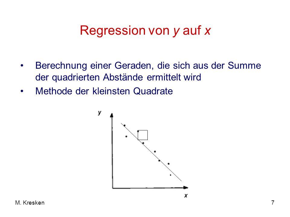 Regression von y auf x Berechnung einer Geraden, die sich aus der Summe der quadrierten Abstände ermittelt wird.