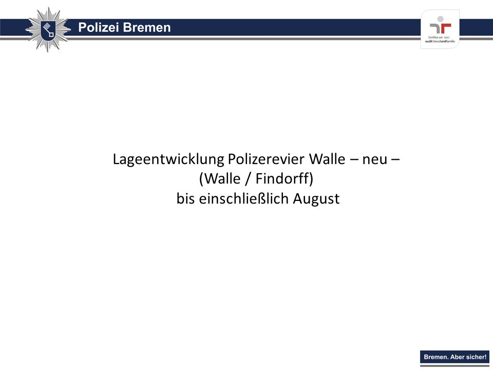 Lageentwicklung Polizerevier Walle – neu – (Walle / Findorff)