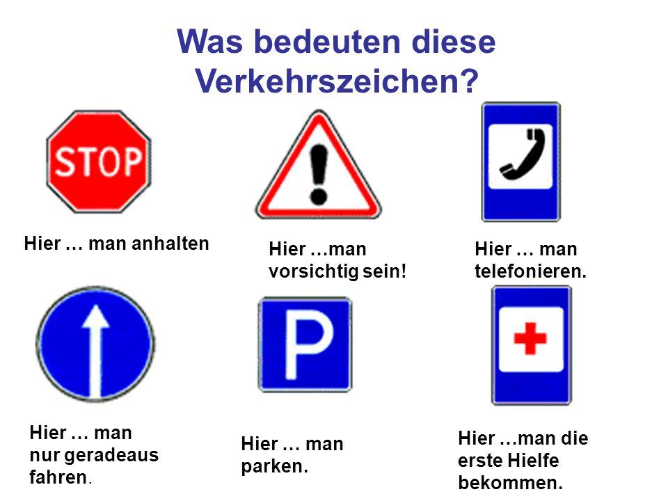 Was bedeuten diese Verkehrszeichen