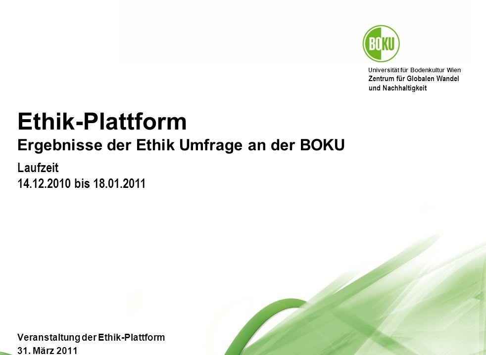 Ethik-Plattform Ergebnisse der Ethik Umfrage an der BOKU Laufzeit